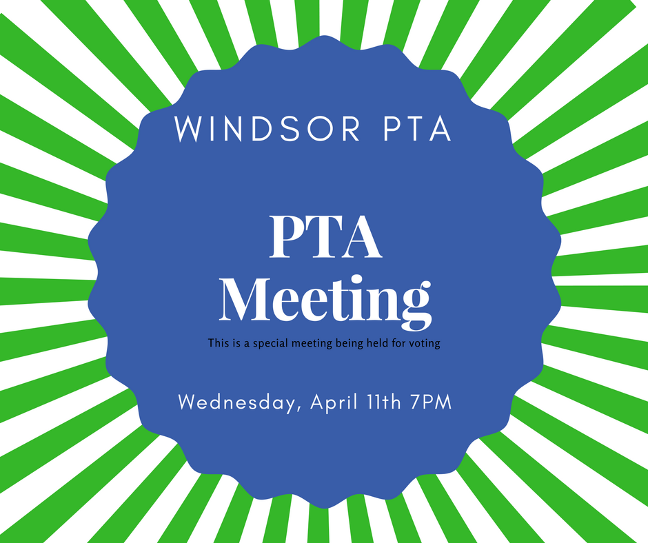 pta meeting 6 windsor elementary school pta