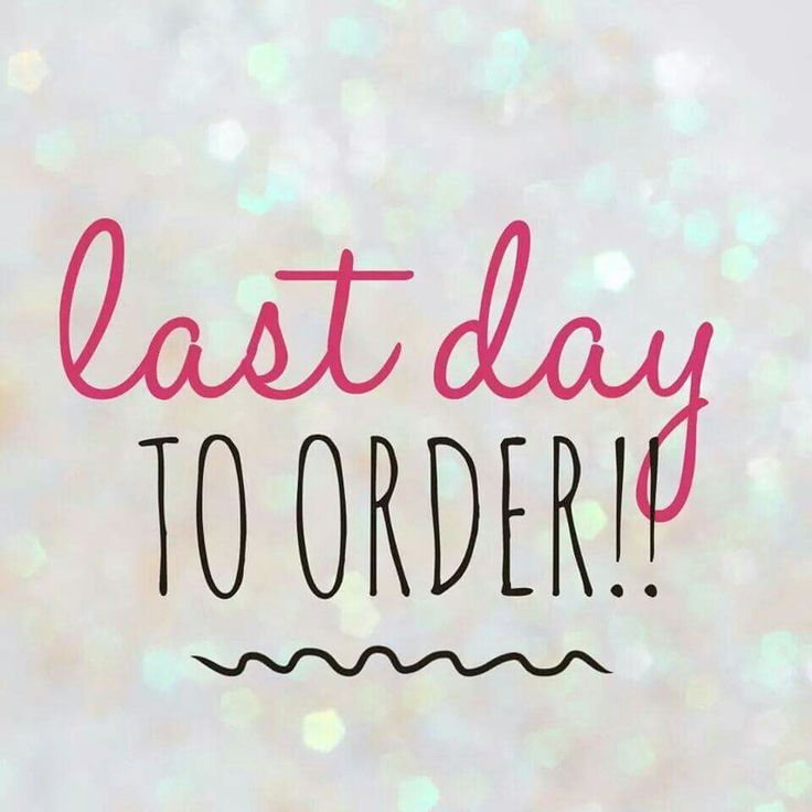 last-day-to-order-4